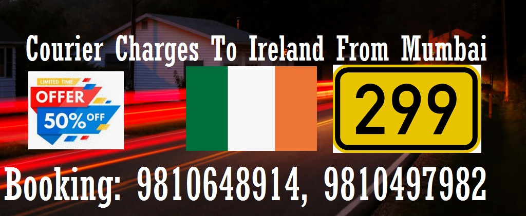 Courier Charges Ireland From Mumbai