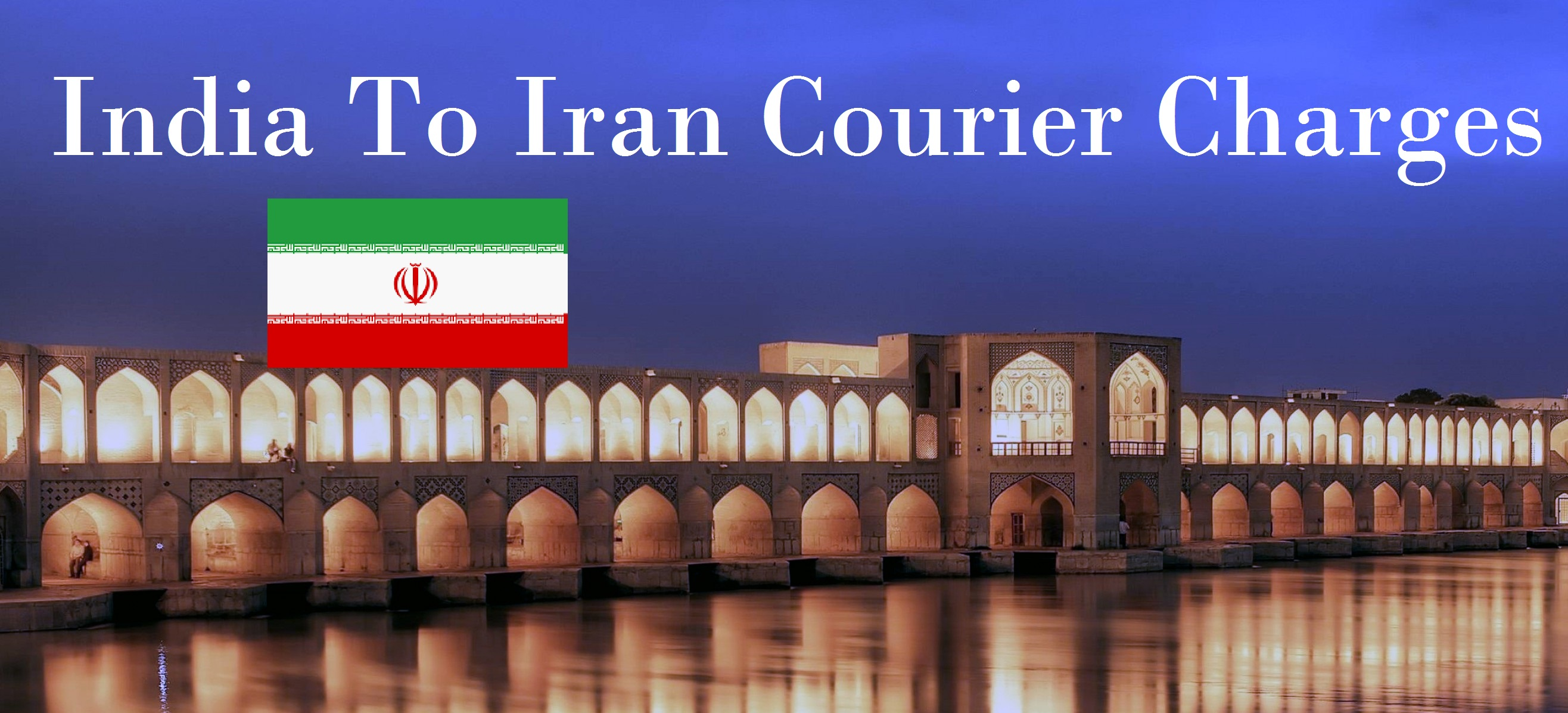 Courier Charges For Mashhad From Delhi